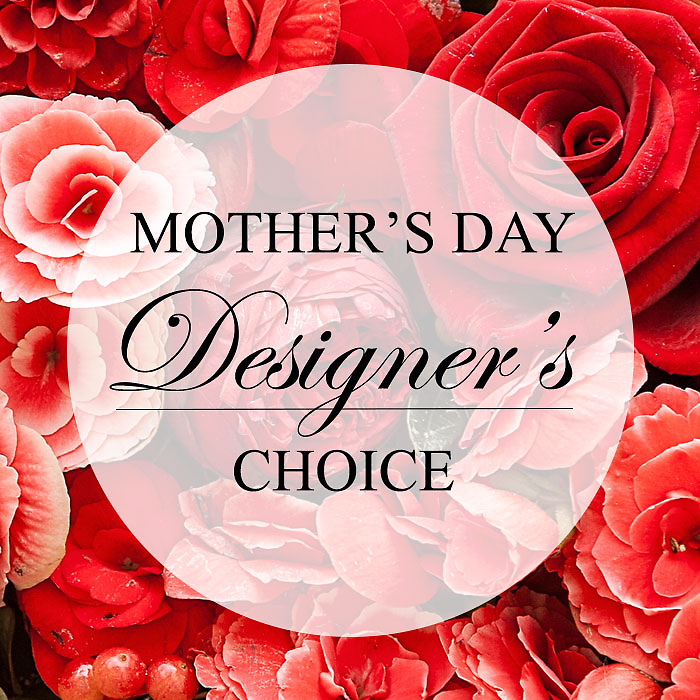 Mothers Day Designers Choice